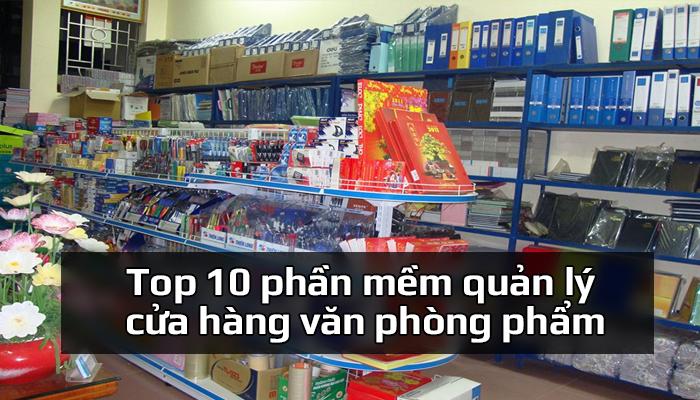Top 10 phần mềm quản lý cửa hàng văn phòng phẩm